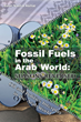 New Book Reflects on the Interplay Between Politics and the Oil and Gas Industry in the Arab World