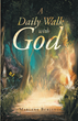 "Author Marlene Burling's newly released ""A Daily Walk with God"" is a book of devotionals that offers encouragement and reminds readers of the comforting presence of God."