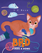 "Author L C Beck's newly released ""BRD Finds a Home"" is a children's book about faith and a little orange kitty."