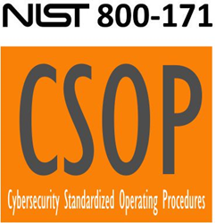 The NIST 800-171 version of the Cybersecurity Standardized Operating Procedures (CSOP) is specifically focused on procedures to meet control requirements within NIST 800-171 rev1 for Controlled Unclassified Information (CUI) and Non-Federal Organization (NFO) controls, which are covered in Appendix D and E of NIST 800-171.