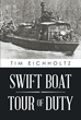 """Tim Eichholtz's New Book """"Swift Boat Tour of Duty"""" Is a Riveting Recounting of a Sailor's Experiences During the Vietnam War"""