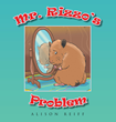 "Author Alison Reiff's new book ""Mr. Rizzo's Problem"" is a charming fable for young children illustrating the importance of self-acceptance."