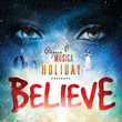 Cirque Musica Holiday presents BELIEVE Combining Circus With A Full Symphony Orchestra Touring North America November 23 - December 23
