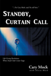 "Cary Mock's New Book ""Standby, Curtain Call"" is an Account of the Author's Medical Experiences, Allowing Others to Gain Inspiration in the Face of Their Own Adversities"