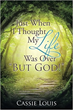 """Just When I Thought My Life Was Over 'But God!'"" Released"