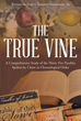 """Reverend Elmus Theodis Goodman, Sr's Newly Released """"The True Vine"""" is a Comprehensive Study of the Thirty-five Parables Spoken by Jesus Christ"""