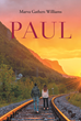 "Author Marva Gathers Williams's New Book ""Paul"" is the Story of a Deep and Undying Love That Survives a Decade of Separation, Fateful Circumstances, and Homelessness"