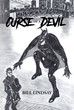 "Bill Lindsay's New Book ""Curse of a Devil"" is a Part-Fact, Part-Fiction Exploration of One of the Most Frightening Mysteries of the Victorian Era: Spring Heeled Jack"