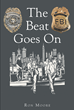 """Ron Moore's Newly Released """"The Beat Goes On"""" Is An Action-Packed Story About A Christian Government Agent Who Wages A New Kind Of War On Terrorism And Espionage"""