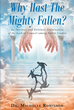 "Michelle Robinson's Newly Released ""Why Hast The Mighty Fallen?"" Is A Timely Examination Of The Factors Contributing To Leaders' Downfalls And Methods To Overcome Them"
