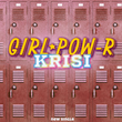 Girl Pow-R™ Announces the Pre-Sale of their Debut Single KRISI – Rocking the World for Young People Everywhere