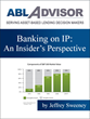 "Jeffrey Sweeney's Article ""Banking on IP"" Published by ABL Advisor"