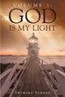 "Author Shimika Sidney's newly released ""God is My Light"" is the first of a seven-volume series containing practical, simplified messages about knowing God's plan."