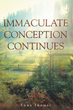 "Author Edna Thomas's Newly Released ""Immaculate Conception Continues"" Takes Readers into the Author's Life as a Woman who has Overcome Adversity"