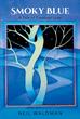 """Smoky Blue"" by Award-Winning Author Neil Waldman is a Rare Romance Novel, Told Through a Man's Eyes"