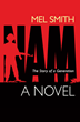 NAM, The Story of a Generation (a novel) by Mel Smith, First Steps Publishing