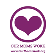 Our Moms Work Fun Social Community Cause Launches in L.A.