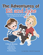 "Author Linda Hoffman's New Book ""The Adventures of Eli and Jake"" Is A Collection Of Short Stories About The Adventures Of Two Young Boys And Their Furry Friends"