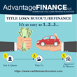 Advantage Finance LLC Now Offers Extended Payment Plans for Auto Title Loans and Title Loan Buyouts In Houston and Surrounding Areas
