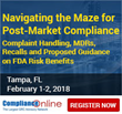 Ex-FDA Official has Added New Material to ComplianceOnline Seminar on Post-Market Compliance: Complaint Handling, MDRs, Recalls and Proposed Guidance on FDA Risk Benefits