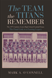 "Mark A. O'Connell's Book ""The Team the Titans Remember: The 1971 Andrew Lewis High School Football Team"" is the True History of a Small Virginia School's Football Career"