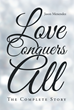 "Jason Menendez's New Book ""Love Conquers All: The Complete Story"" is the Much-Awaited Final Installment to the Tale of Two Individuals Surpassing the Odds of Love"