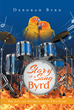 "Author DeBorah Byrd's Newly Released ""Story of a Song Byrd"" Is a Love Story About a Divine Love That Transcends Life and Death"