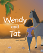 "Author Mark Mitchell's Newly Released ""Wendy and Tat"" Tells the Adventures of Wendy and Her Horse Tattoo"