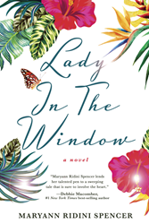 "Maryann Ridini Spencer's ""LADY IN THE WINDOW"" - A BLUEPRINT of How to Achieve Professional and Personal Happiness, 2017 Best Book Award WINNER ""Fiction: Romance"""