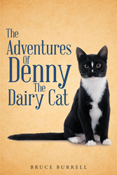 """Author Bruce Burrell's newly released """"The Adventures of Denny the Dairy Cat"""" is the story of a kitten and the love of a family."""