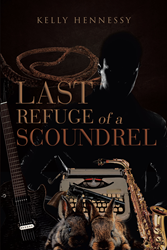 """Kelly Hennessy's new book """"Last Refuge of a Scoundrel"""" is an exhilarating novel about a bitter dispute in a homeowners' association in North San Diego County."""