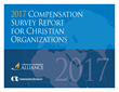 Compensation Resources, Inc. and Christian Leadership Alliance Release the 2017 Compensation Survey Report for Christian Organizations