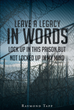 "Raymond Tapp's Newly Released ""Leave A Legacy in Words: Locked Up in this Prison, but not Locked Up in my Mind"" Is a Book of Poems Inspired by God's Grace and Love"
