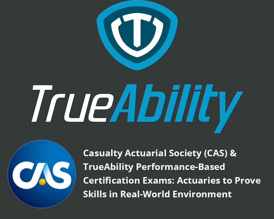 Casualty Actuarial Society Cas Selects Trueability To Administer