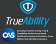 Casualty Actuarial Society (CAS) Selects TrueAbility to Administer New Performance-Based Certification Exams, Allowing Actuaries to Prove Skills in Real-World Environment