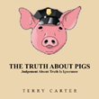 Terry Carter Reveals 'The Truth About Pigs'
