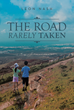 "Leon Nash's New Book ""The Road Rarely Taken"" Is the Biographical Tale of a Husband and Wife Who Proceeded to Serve in the Military"