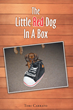 "Tori Carrato's Newly Released ""The Little Red Dog in a Box"" is a Fascinating Story about a little dog named Cody's cute Actions and Reactions inside a Loving Home"