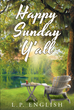 "Author L.P. English's Newly-Released ""Happy Sunday Y'all"" is a Southern approach to Spirituality that helps Reconnect Christians to God"