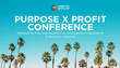 CEOs from Evite, Impact Theory, SoulPancake, Thrive Market to Speak at Conscious Capitalism's Purpose X Profit Conference