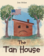 "Author Ina Acton's Newly Released ""The Tan House"" Reminds Young Children That They Should Be Happy with the Things They Have and Not What They Want"