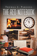 "Thomas J. Parsons's Newly Released ""The Red Notebook"" Is an Enchanting Book About the Story of Firefighters Behind the Big Red Doors of a Neighborhood Firehouse"