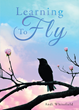 "Author Andi Whitefield's Newly Released ""Learning To Fly"" is a Collection of Adventures that Reveals the Awesome Power and Majesty of the Almighty God"