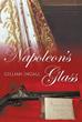 "Exhilarating Napoleonic Era Novel, ""Napoleon's Glass,"" Receives Rave 5 Star Reviews"