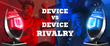 Device vs Device Rivalry