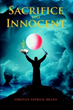 Timothy Patrick Means Releases 'Sacrifice the Innocent'