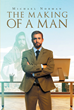 "Michael Norman's Newly Released ""The Making of A Man"" is a Riveting Account that Delves into the Question of Man's Creation, Philosophy, and Purpose"
