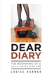 """Louise Hannah's New Book """"Dear Diary: The Beginning of a New Chapter in My Life"""" Is a Heartrending Tale of a Woman's Life and Relationships"""
