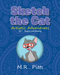 "Author M.R. Pitts' New Book ""Sketch the Cat Artistic Adventures: Vol 1 Shapes and Shading"" is an Engaging Children's Book that Introduces Everyday Geometric Shapes"