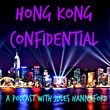 Hong Kong Confidential Podcast Launches: Series of audio episodes cover wellbeing and social issues of city's residents and visitors.